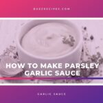 How to make parsley garlic sauce: the best way to preserve it and in which recipes to use it