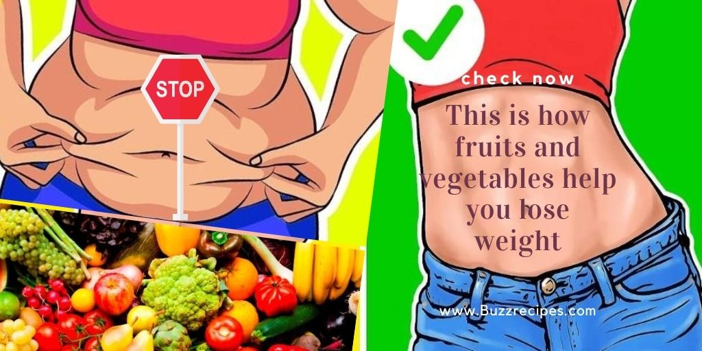 This is how fruits and vegetables help you lose weight