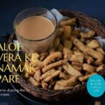 HOW TO MAKE ALOE VERA KE NAMAK PARE, RECIPE-MAAYEKA