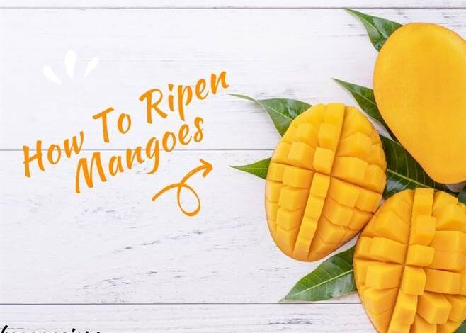 How To Ripen Mangoes