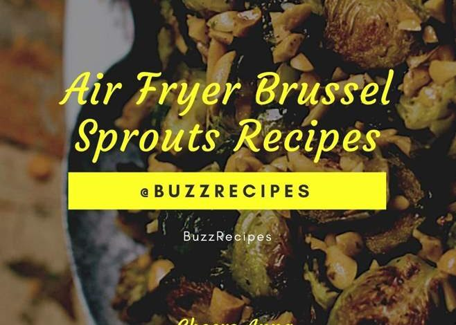 Air Fryer Brussel Sprouts Recipes