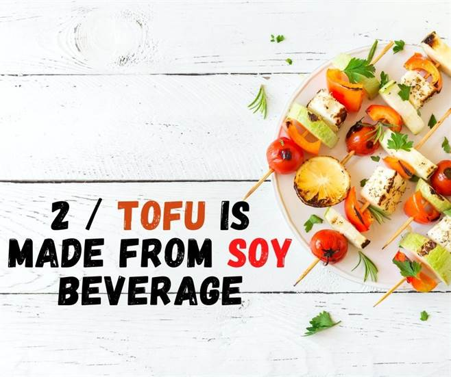 2 Tofu is Made from Soy Beverage-img02