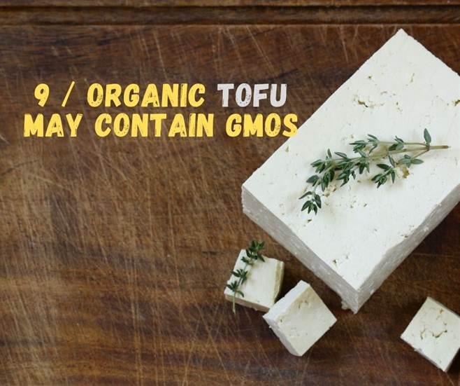 9 / ORGANIC tofu may contain GMOs-img09
