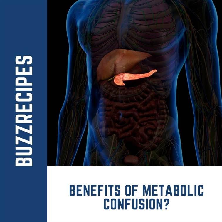 IMG05-Benefits of Metabolic Confusion?