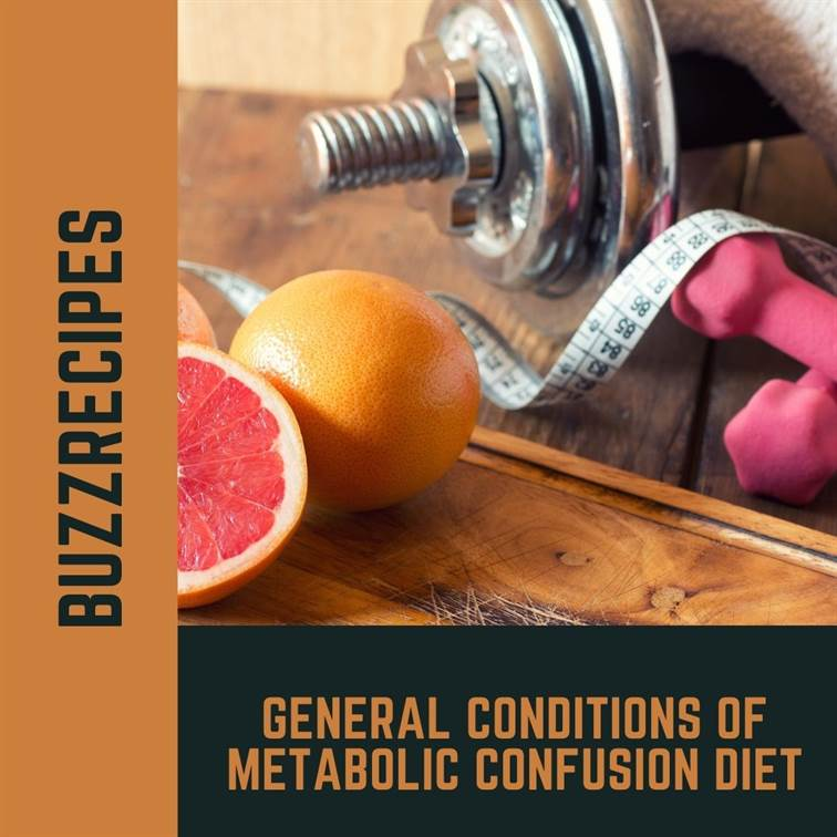 IMG04-General Conditions of Metabolic Confusion Diet: